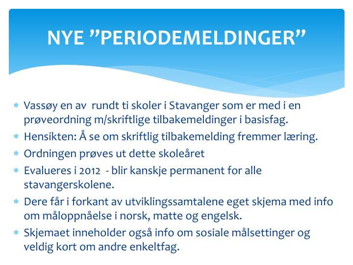 "NYE ""PERIODEMELDINGER"""