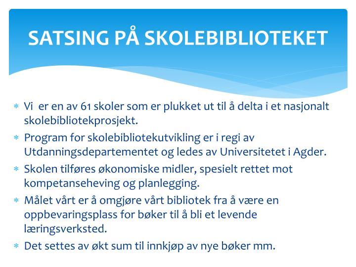 SATSING PÅ SKOLEBIBLIOTEKET