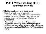 pkt 11 vedtektsendring pkt 3 i vedtektene v hilde