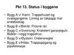 pkt 13 status i byggene