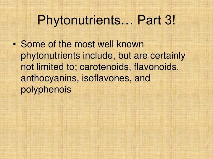 Phytonutrients… Part 3!