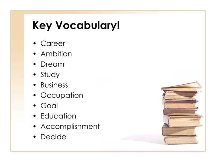 Key Vocabulary!