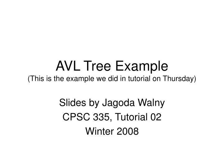 avl tree example this is the example we did in tutorial on thursday