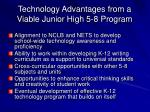 technology advantages from a viable junior high 5 8 program