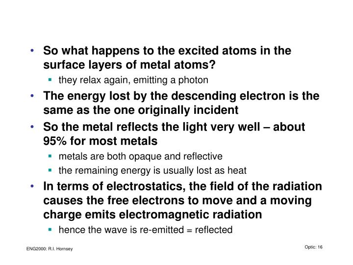 So what happens to the excited atoms in the surface layers of metal atoms?