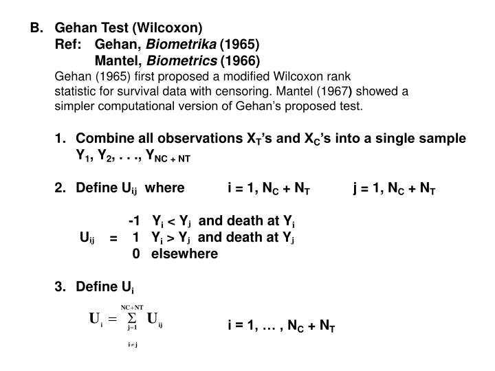 B.Gehan Test (Wilcoxon)