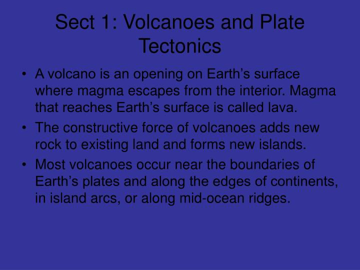 Sect 1: Volcanoes and Plate Tectonics