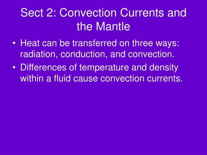 Sect 2: Convection Currents and the Mantle