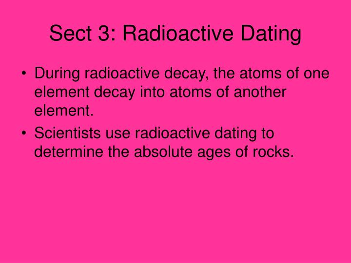 Sect 3: Radioactive Dating