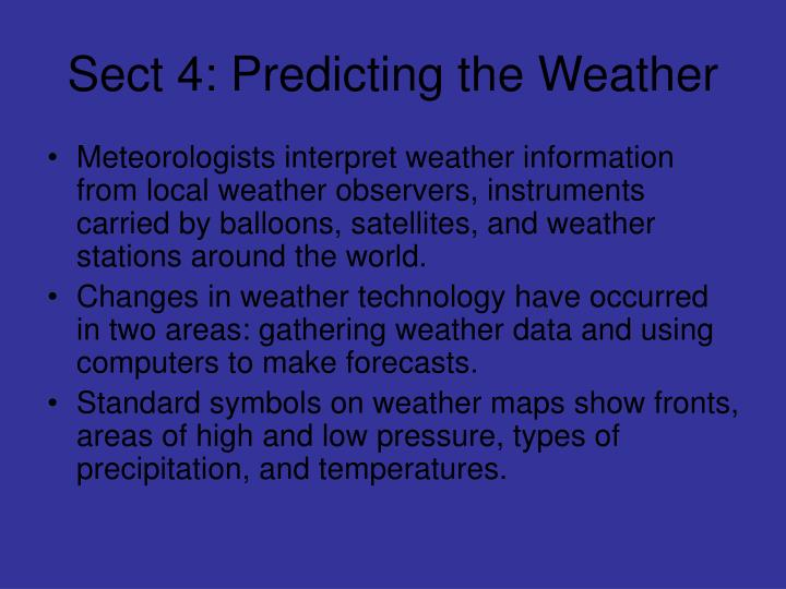 Sect 4: Predicting the Weather