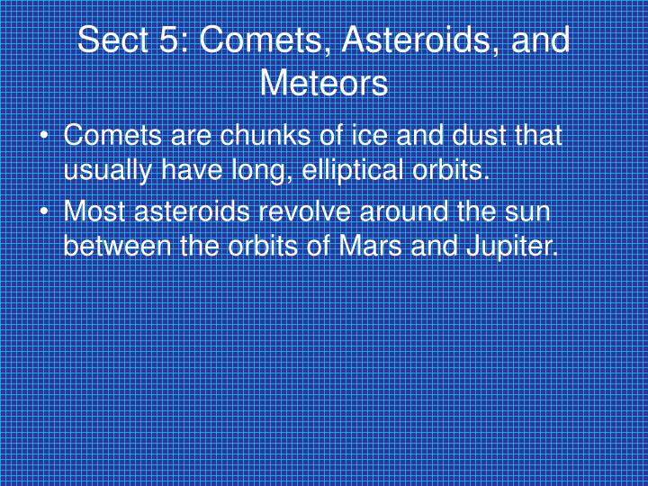 Sect 5: Comets, Asteroids, and Meteors