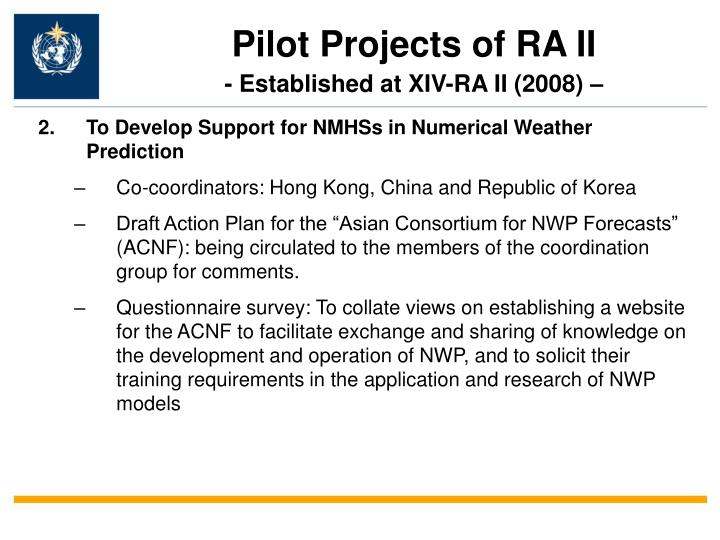 Pilot Projects of RA II