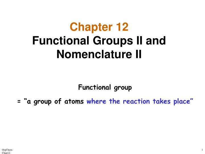 PPT - Chapter 12 Functional Groups II and Nomenclature II