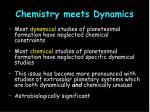 chemistry meets dynamics