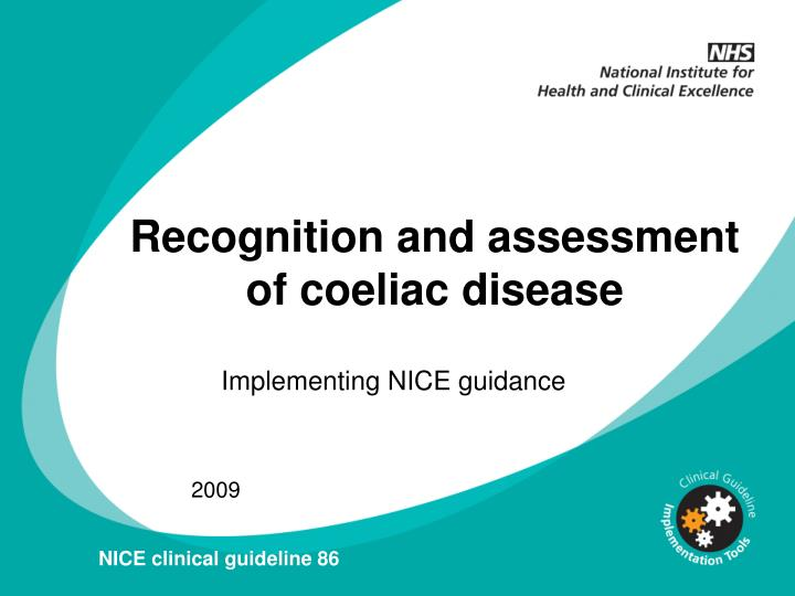 Recognition and assessment of coeliac disease