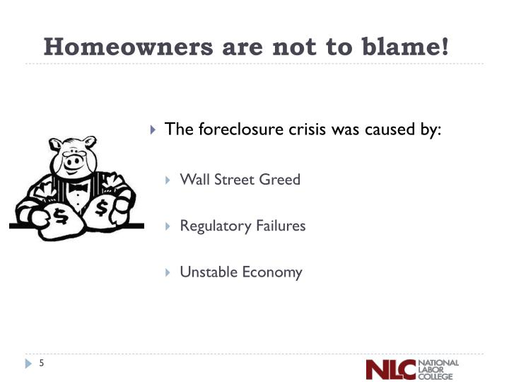 Homeowners are not to blame!