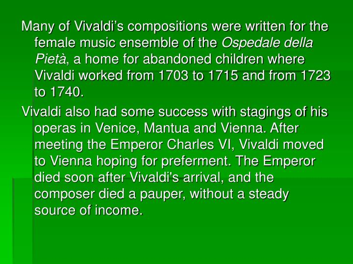 Many of Vivaldi's compositions were written for the female music ensemble of the