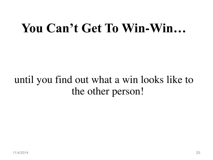 You Can't Get To Win-Win…