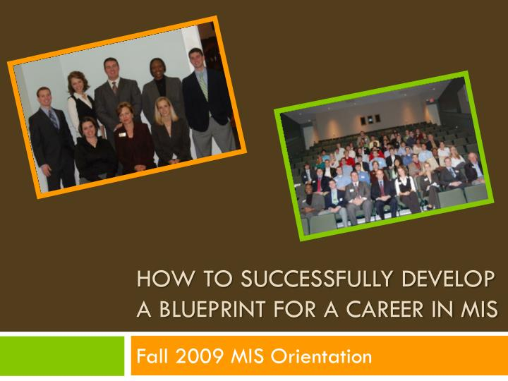 How to successfully develop a blueprint for a career in mis