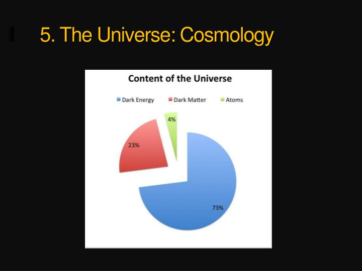 5. The Universe: Cosmology