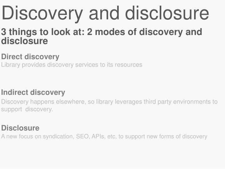 Discovery and disclosure
