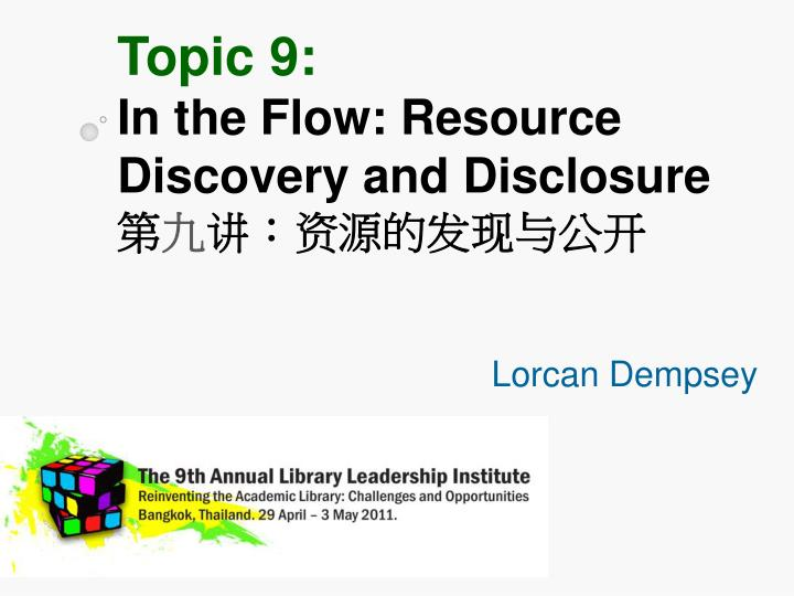 Topic 9 in the flow resource discovery and disclosure