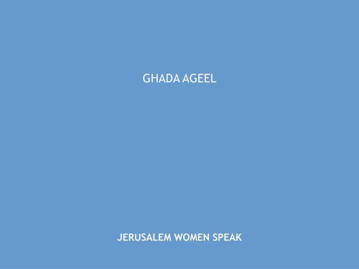 Ghada ageel jerusalem women speak