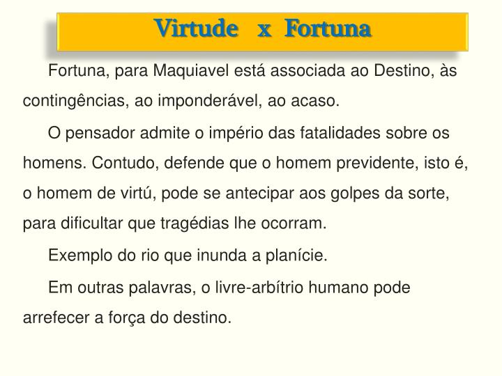 Virtude   x  Fortuna