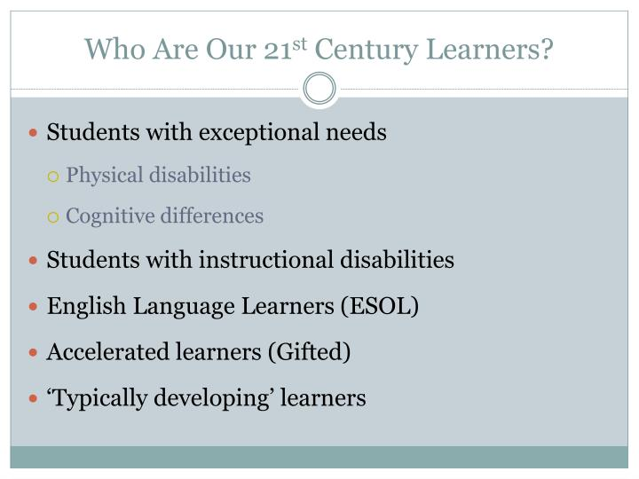 Who are our 21 st century learners