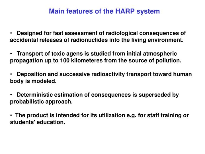 Main features of the HARP system