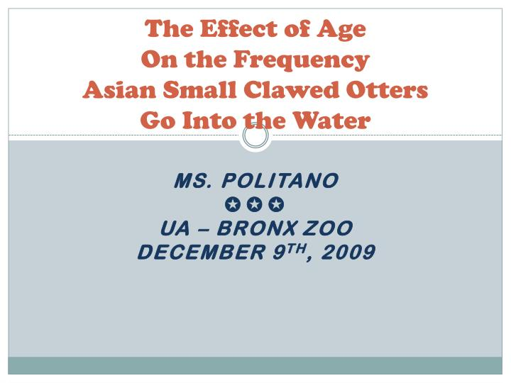 The effect of age on the frequency asian small clawed otters go into the water