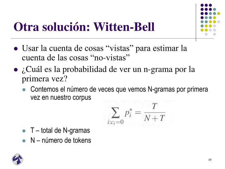 Otra solución: Witten-Bell