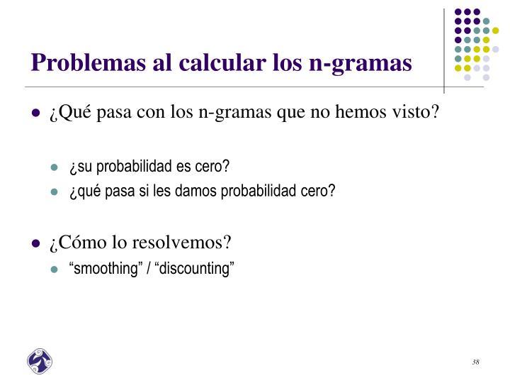 Problemas al calcular los n-gramas