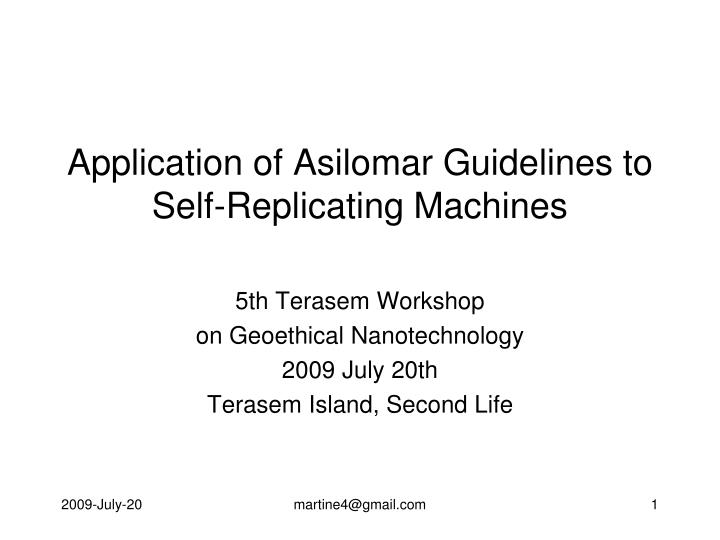 application of asilomar guidelines to self replicating machines n.