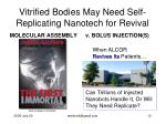 vitrified bodies may need self replicating nanotech for revival