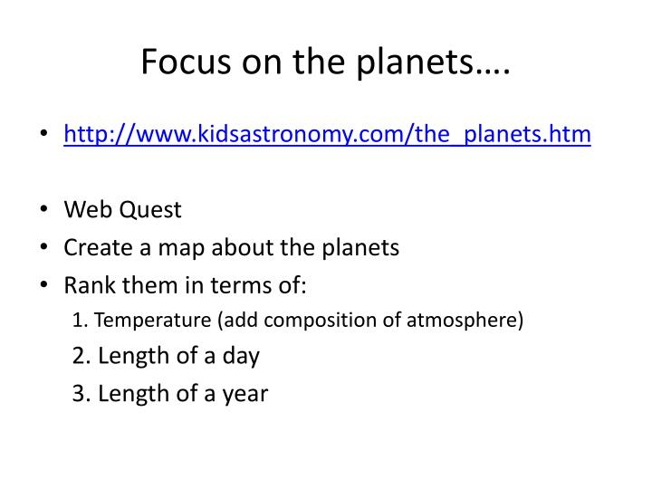 Focus on the planets….