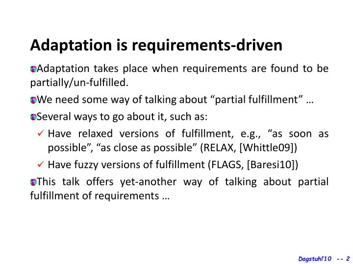 Adaptation is requirements-driven