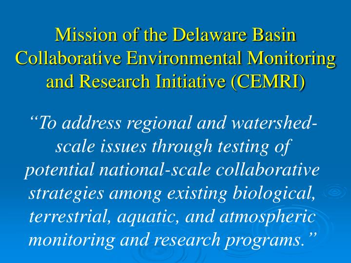 Mission of the delaware basin collaborative environmental monitoring and research initiative cemri