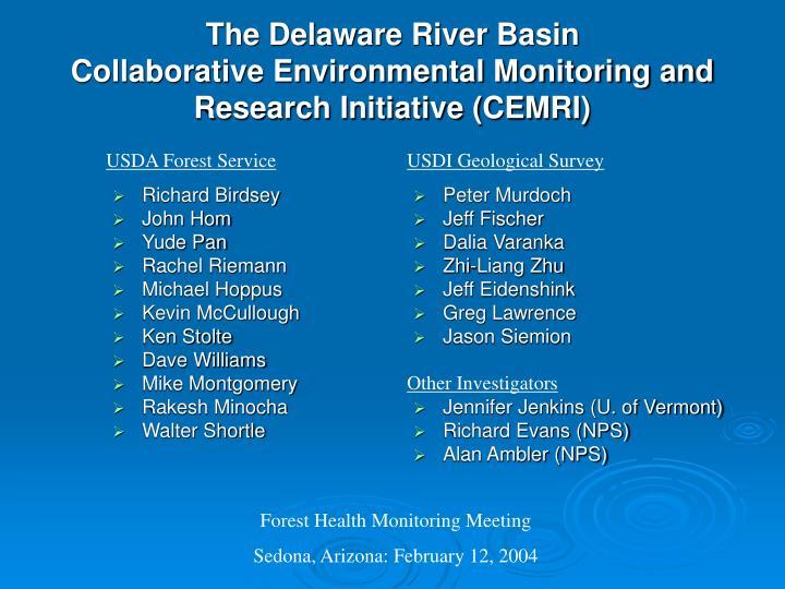 The delaware river basin collaborative environmental monitoring and research initiative cemri
