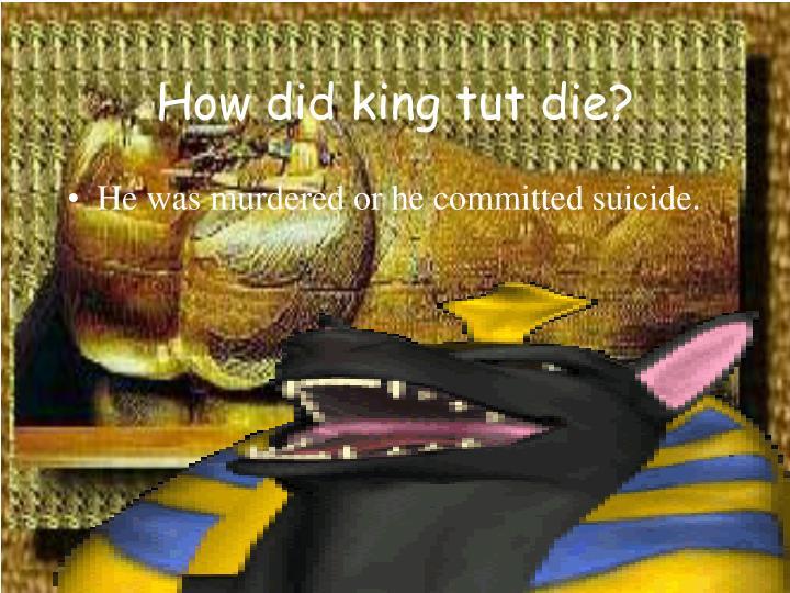 How did king tut die