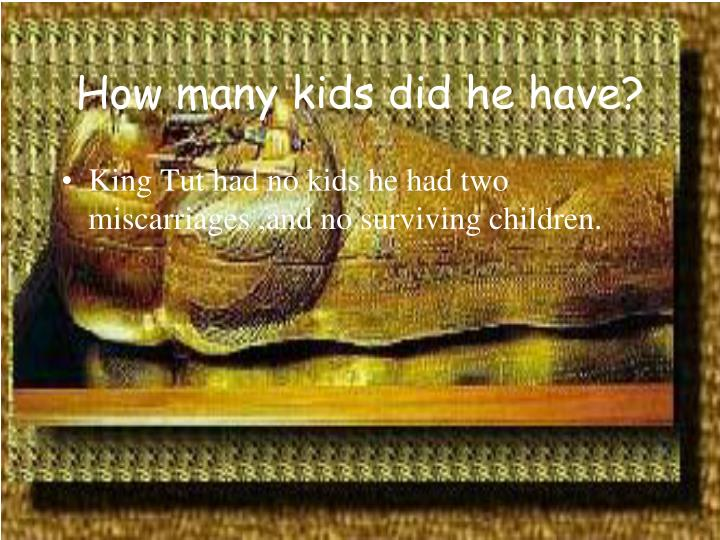 How many kids did he have?