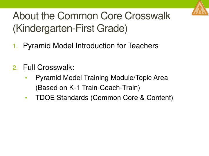 About the Common Core Crosswalk (Kindergarten-First Grade)