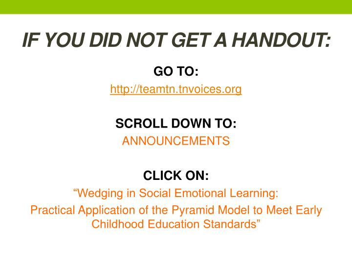 If you did not get a handout