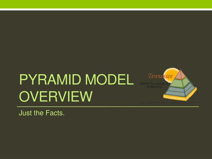 Pyramid model overview