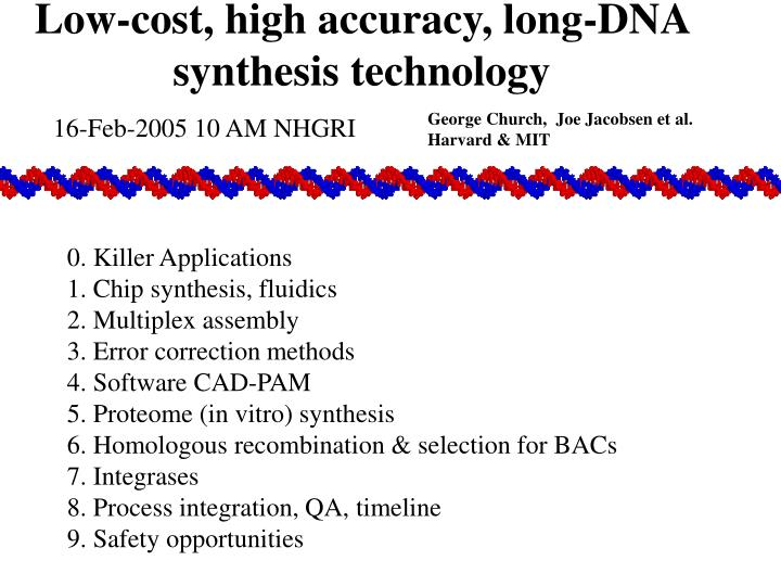 low cost high accuracy long dna synthesis technology n.