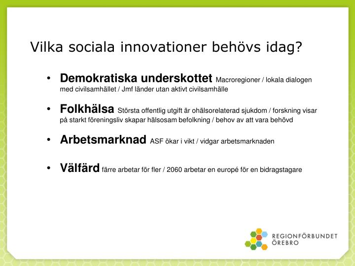 Vilka sociala innovationer behövs idag?
