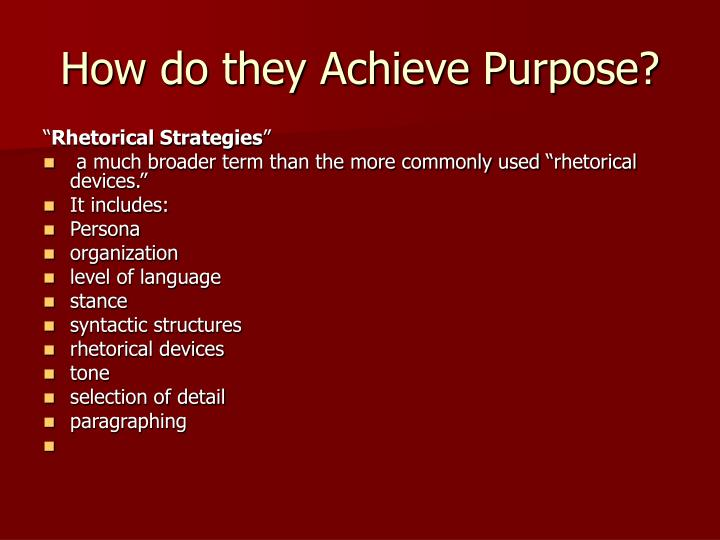 How do they Achieve Purpose?