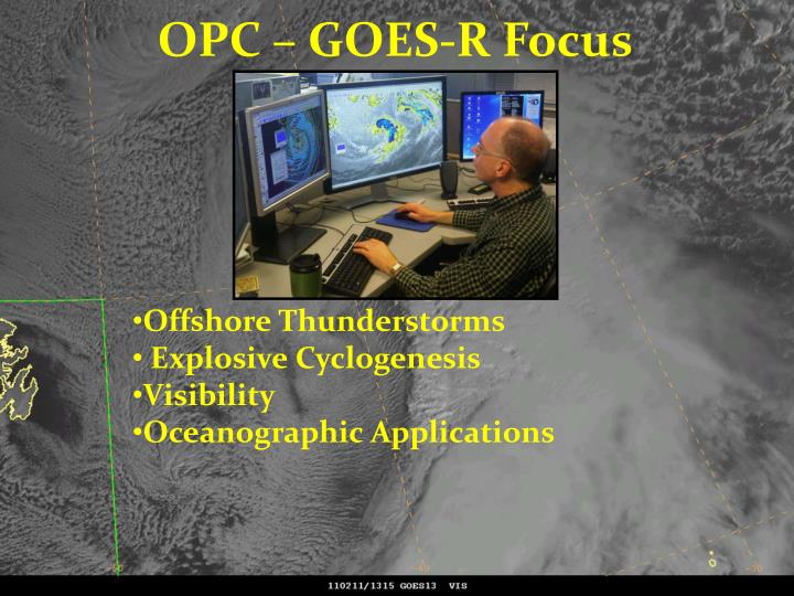 OPC – GOES-R Focus