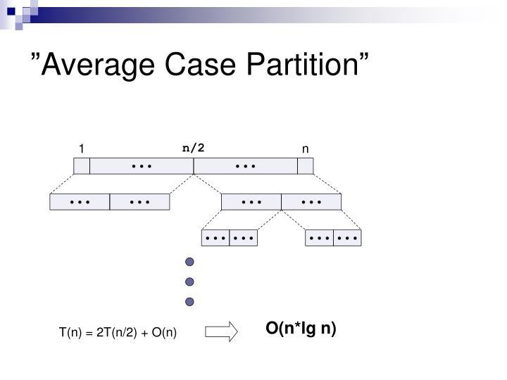 """""""Average Case Partition"""""""