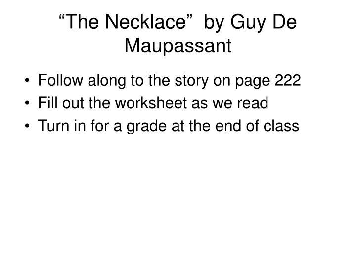 """The Necklace""  by Guy De Maupassant"